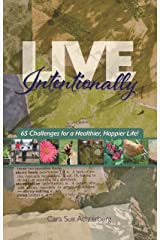Live Intentionally: 65 Challenges for a Healthier, Happier Life Kindle Edition