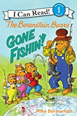 The Berenstain Bears: Gone Fishin'! (I Can Read Level 1) Kindle Edition