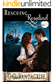 Rescuing Rosalind (Six Rogues and Their Ladies Book 4)
