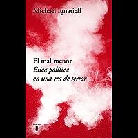 El mal menor: Ética política en una época de terror