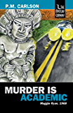 Murder Is Academic (Maggie Ryan Book 2)