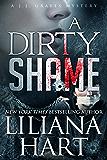 A Dirty Shame: A J.J. Graves Mystery (J.J. Graves Mysteries Book 2) (English Edition)