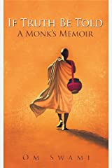If Truth Be Told: A Monk's Memoir Kindle Edition