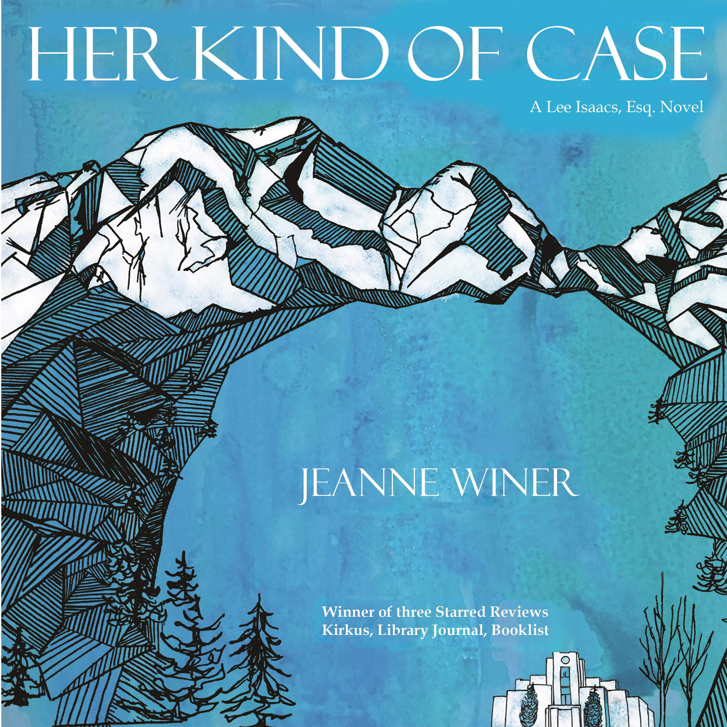 Her Kind of Case: A Lee Isaacs, Esq. Novel