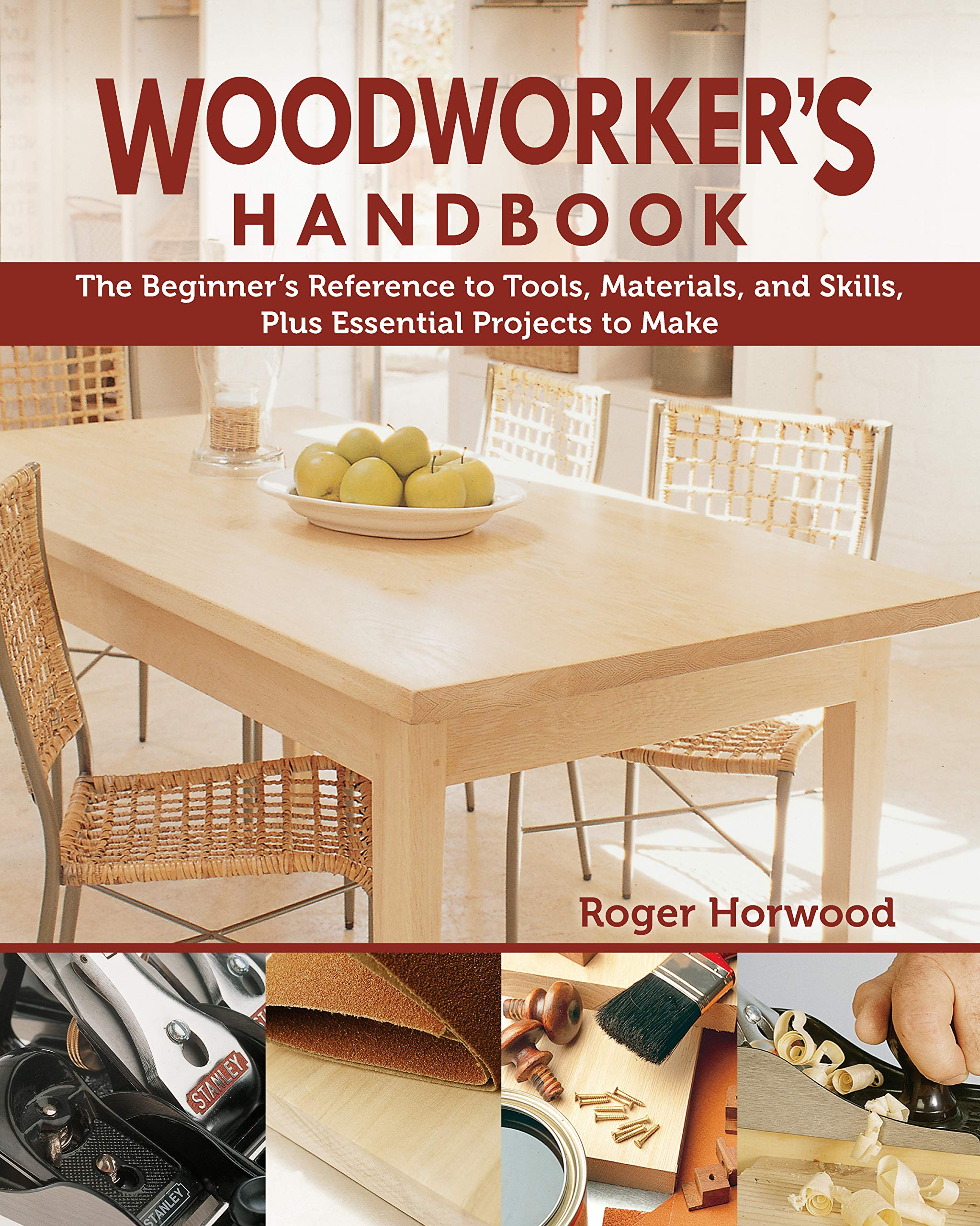 Woodworker S Handbook The Beginner S Reference To Tools Materials And Skills Plus Essential Projects To Make Fox Chapel Publishing Beginner Friendly Diy Guide With 5 Step By Step Projects Horwood Roger 9781497100657 Amazon Com Books