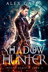 Shadow Hunter: A Joseph Hunter Novel: Book 2 (Joseph Hunter Series) Kindle Edition