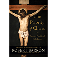 The Priority of Christ: Toward a Postliberal Catholicism (English Edition)