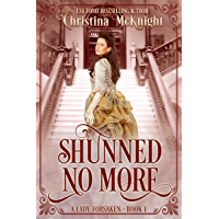 Shunned No More (A Lady Forsaken Book 1) (English Edition)