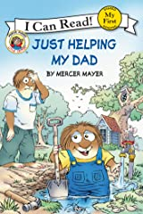 Little Critter: Just Helping My Dad (My First I Can Read) Kindle Edition