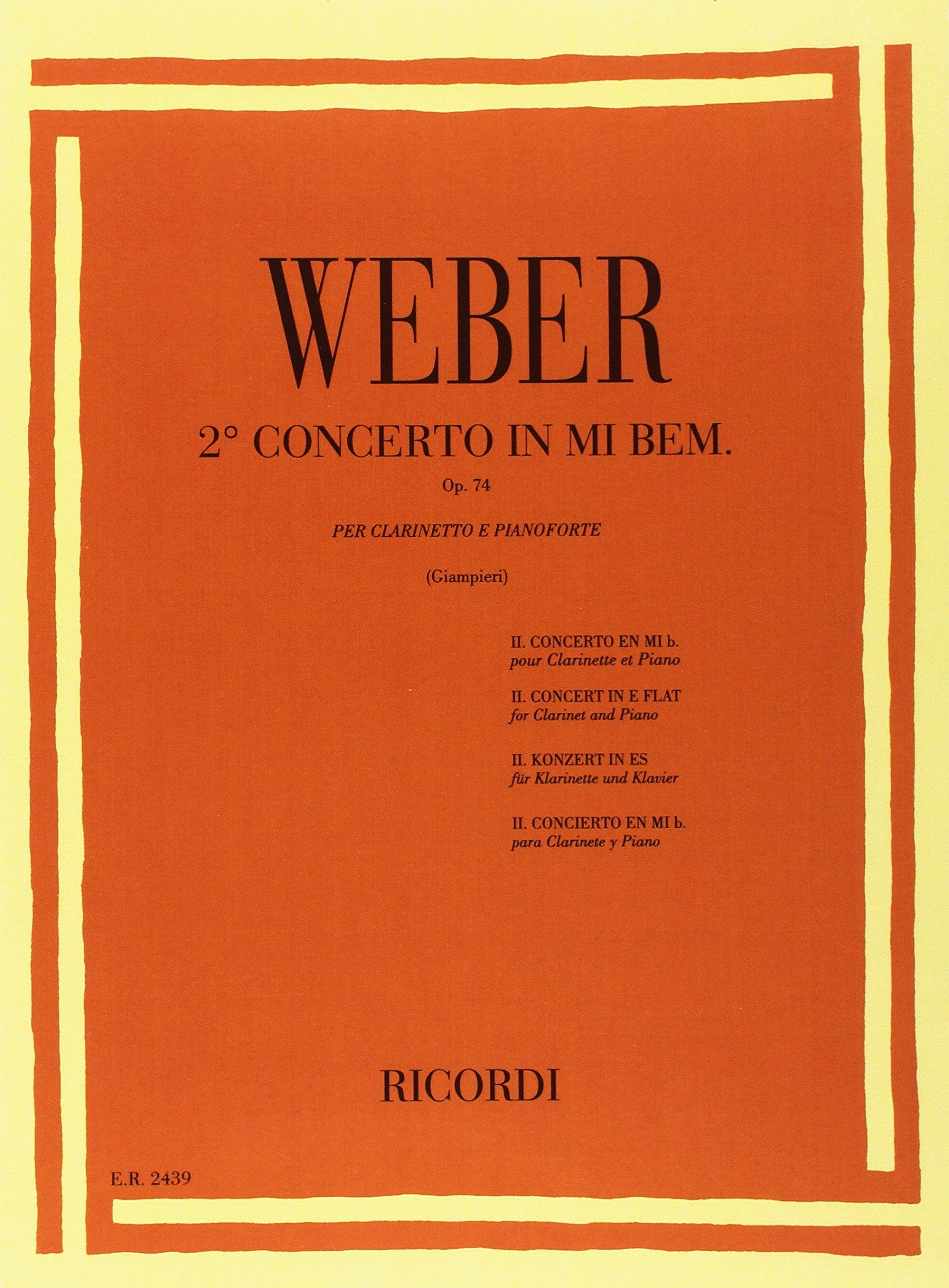 Concerto N. 2 In Mi Bem. Op. 74 Per Clarinetto E Orchestra - Riduzione Per Clarinetto E Pianoforte (Francese) Copertina flessibile – 1 gen 1984 Carl Maria von Weber Ricordi 0041824393 Musique