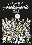 Crónicas de la adolestreinta (Aguilar)