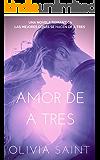 Amor de a Tres (Novela Romántica Trios nº 1) (Spanish Edition)
