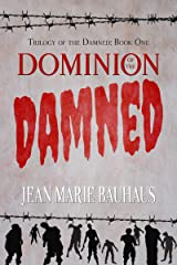 Dominion of the Damned (Trilogy of the Damned: Book One) Kindle Edition
