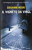 Il vigneto Da Vinci. Un'indagine del commissario Cosulich