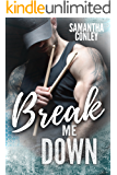 Break Me Down: Silver Tongued Devils Series Book 2