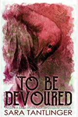 To Be Devoured Kindle Edition