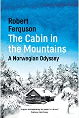 The Cabin in the Mountains: A Norwegian Odyssey Kindle Edition