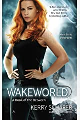 Wakeworld (A Book of the Between 2) Kindle Edition