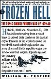 A Frozen Hell: The Russo-Finnish Winter War of