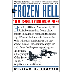 A Frozen Hell: The Russo-Finnish Winter War of 1939–1940