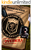 Operation Zulu Redemption: Overkill - The Beginning (Operation Zulu Redemption Season 1)