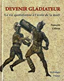 Devenir gladiateur
