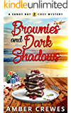 Brownies and Dark Shadows (Sandy Bay Cozy Mystery Book 2)