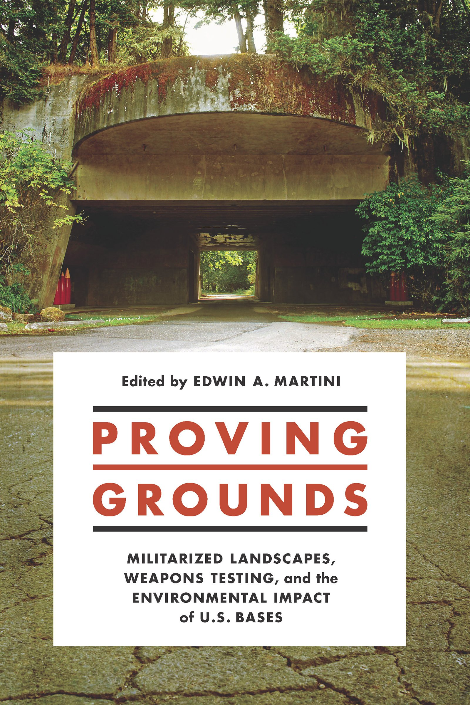 Download Proving Grounds: Militarized Landscapes, Weapons Testing, and the Environmental Impact of U.S. Bases (Donald R. Ellegood International Publications) ebook