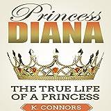 Princess Diana: The True Life of a Princess