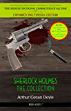 Sherlock Holmes: The Collection (The Greatest Fictional Characters of All Time - Expanded Multimedia Edition [includes a new introduction, audiobooks links & an in-depth biography of the author])