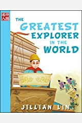 The Greatest Explorer In The World (illustrated kids books, picture book biographies, bedtime stories for kids, Chinese history and culture): Zheng He (Once Upon A Time In China) Kindle Edition