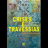 Crises e Travessias - na vida do casal e do grupo familiar