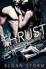 Thrust: Bad Boy Racing Romance (Fastlane Series) Kindle Edition