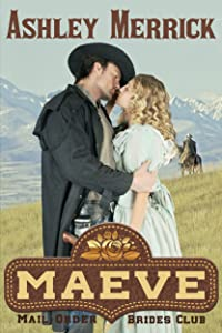 MAEVE: Sweet Western Historical Romance (Mail-Order Brides Club Book 6)