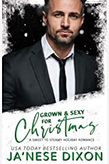 Grown and Sexy for Christmas: Sweet to Steamy Holiday Romances Kindle Edition
