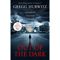 Out of the Dark: 'Read this book. You'll thank me later.' David Baldacci (An Orphan X Thriller)