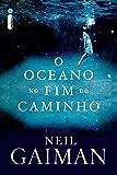 O oceano no fim do caminho (Portuguese Edition)