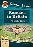 KS2 Discover & Learn: History - Romans in Britain Study Book, Year 3 & 4 (CGP KS2 History)