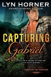 Capturing Gabriel (Romancing the Guardians Book 3)