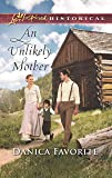 An Unlikely Mother (Love Inspired Historical)