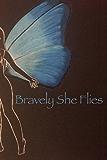 Bravely She Flies