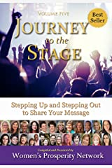 Journey to the Stage  - Volume Five: Stepping Up and Stepping Out to Share Your Message Kindle Edition