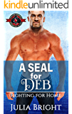 A SEAL for Deb (Special Forces: Operation Alpha) (Fighting for Home Book 2)