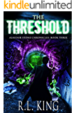 The Threshold: A Novel in the Alastair Stone Chronicles