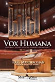 Vox Humana: Essays about the World of the Pipe Organ and Those Who Play It
