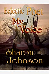 Eclectic Poet My Voice Kindle Edition