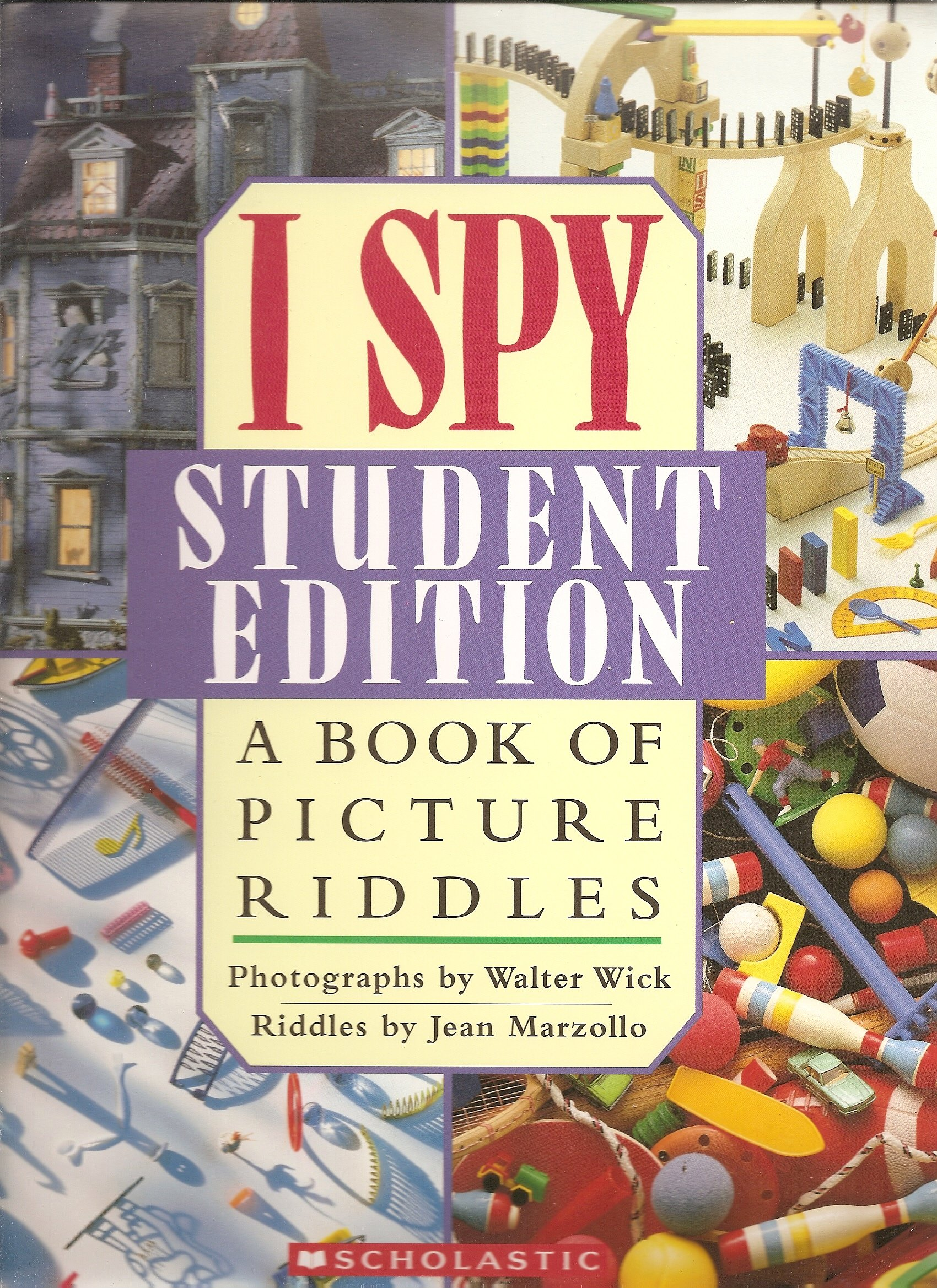 I Spy Student Edition A book of Picture Riddles, Wick, Walter