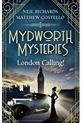 Mydworth Mysteries - London Calling! (A Cosy Historical Mystery Series Book 3) Kindle Edition