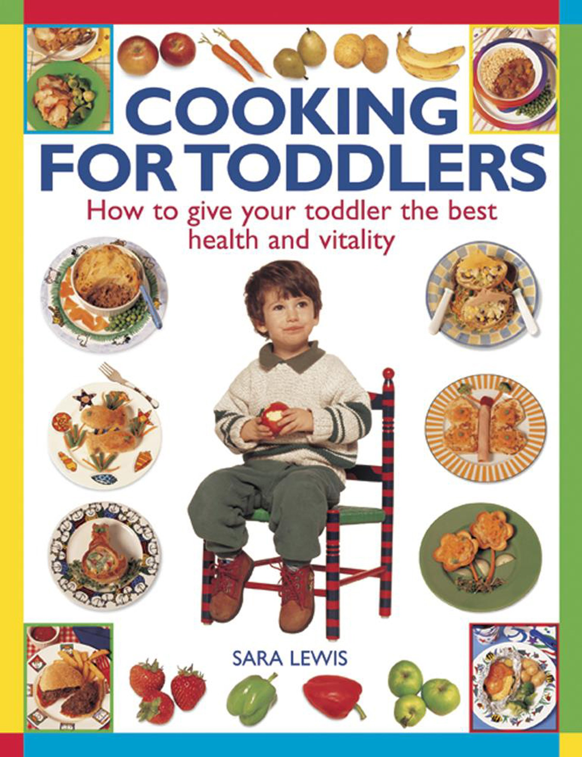 Cooking for Toddlers: How To Give Your Toddler The Best Health And Vitality pdf