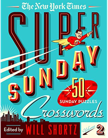 The New York Times Super Sunday Crosswords Volume 2: 50 Sunday Puzzles